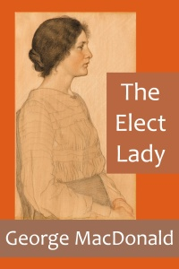 The Elect Lady by George MacDonald